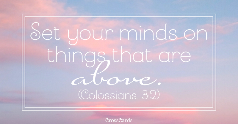 Your Daily Verse - Colossians 3:2