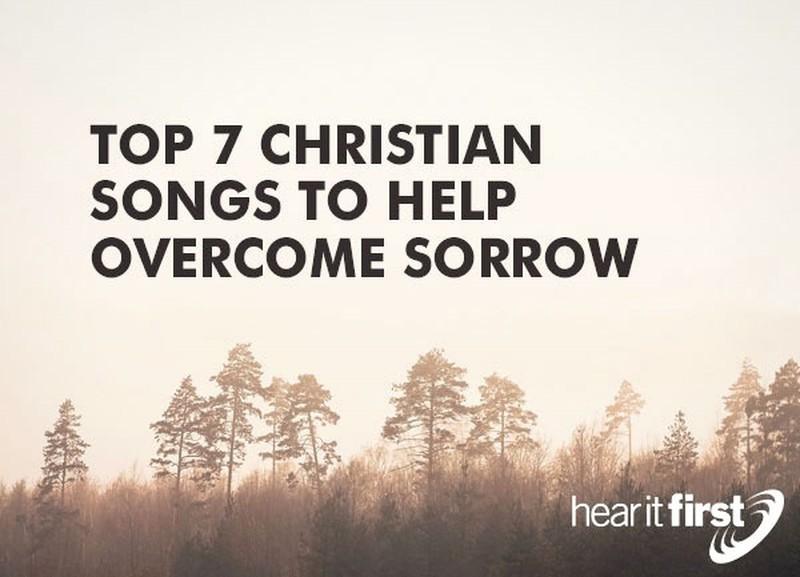 Top 7 Christian Songs To Help Overcome Sorrow: Uplifting Gospel Music
