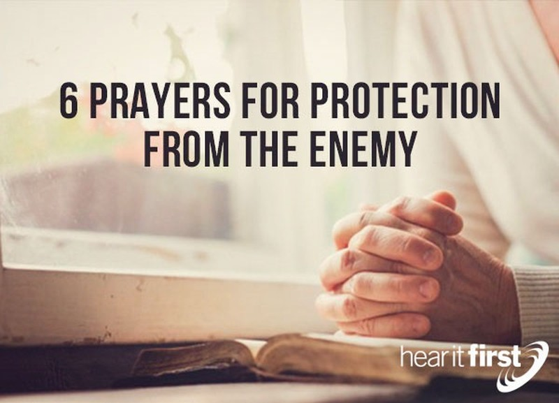 6 Prayers For Protection From The Enemy
